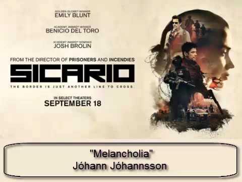 Sicario - Melancholia - Johann Johannsson