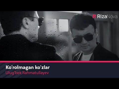 Ulug'bek Rahmatullayev - Ko'rolmagan ko'zlar