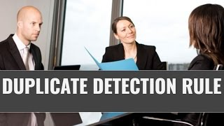 How to Configure Duplicate Detection Rule in Dynamics 365