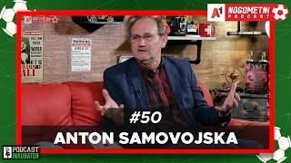 A1 Nogometni Podcast #50 - Anton Samovojska