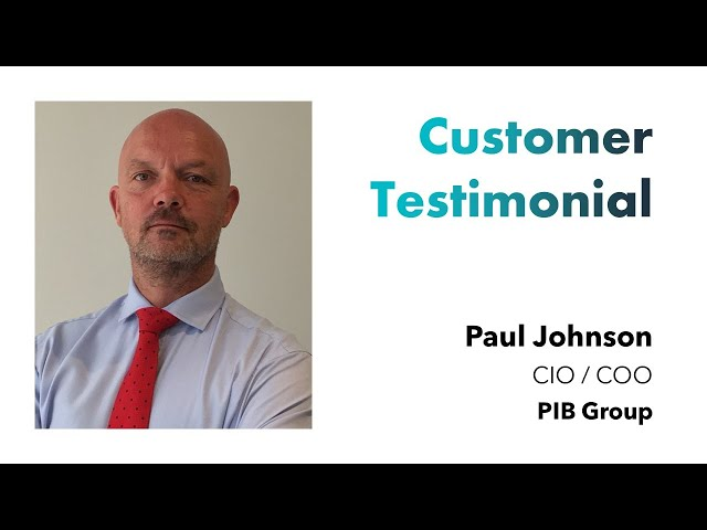 Customer Testimonial - PIB Group - Paul Johnson