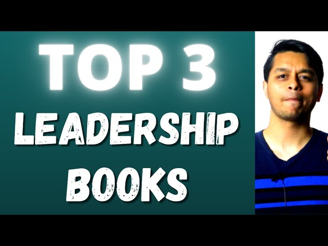 3 BEST Books on Leadership Skills: Learn the Traits Great Leaders Possess