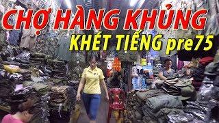 Chợ ĐỒ LÍNH khủng nhất sài gòn - SÒNG BẠC KIM CHUNG khét tiếng 1 thời 2018 I cuộc sống sài gòn