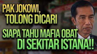 Download 🔴 LIVE! PAK JOKOWI, TOLONG DICARI SIAPA TAHU MAFIA OBAT DI SEKITAR ISTANA!!