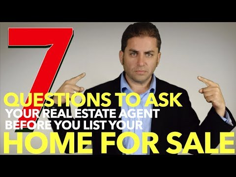 7 Question To Ask Your Real Estate Agent Before You List Your Home For Sale - How To Sell A House
