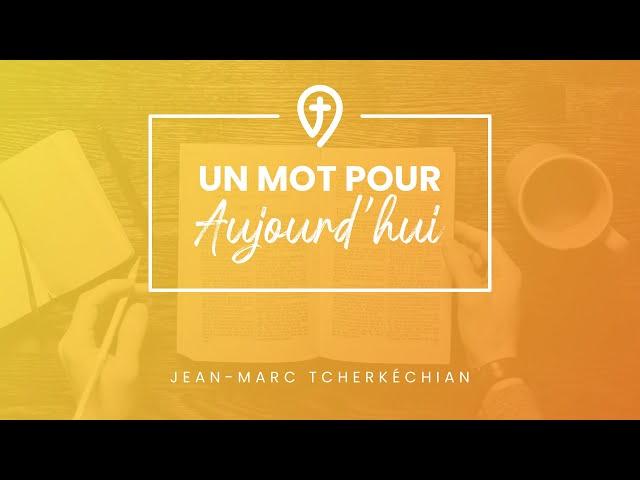 Jean-Marc Tcherkéchian - UN MOT POUR AUJOURD'HUI