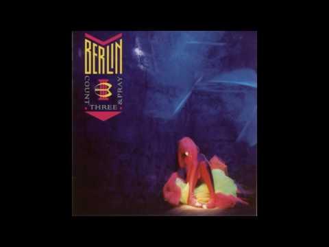 Berlin - Count Three And Pray [Full Album]