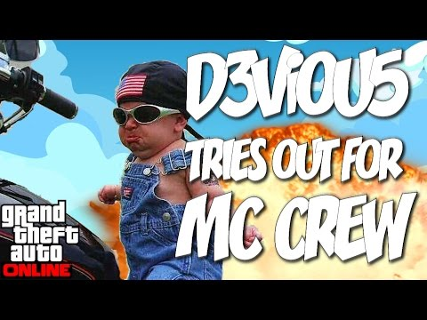 GTA Online | D3ViOU5 Tries Out For MC Crew
