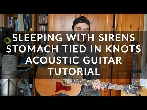 Sleeping With Sirens - Stomach Tied In Knots - Acoustic Guitar Tutorial (BEGINNER CHORDS)