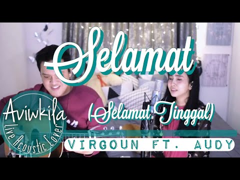 Virgoun feat. Audy - Selamat (Selamat Tinggal) Live Acoustic Cover by Aviwkila