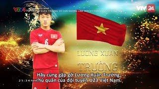 Xuân Trường sử dụng tiếng Anh để tả đồng đội trong U23 Việt Nam  - Tin Tức VTV24