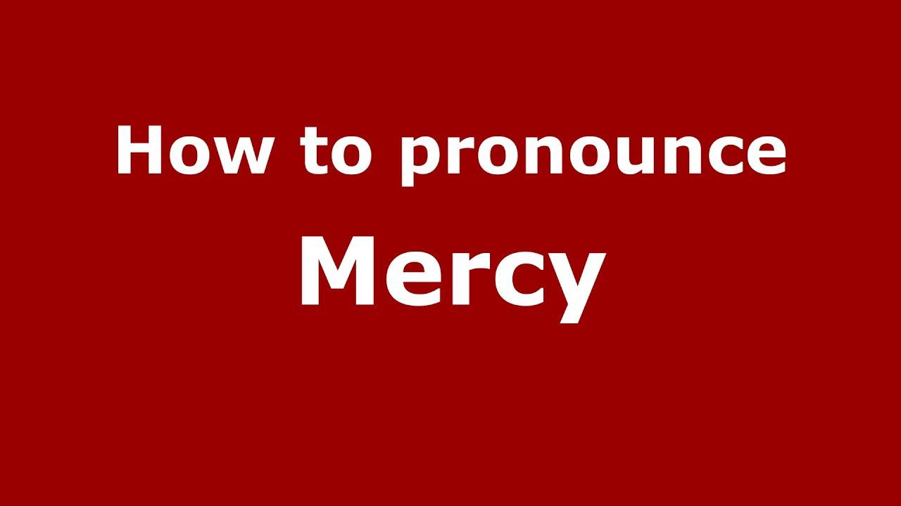 How to pronounce Mercy (American English/US) - PronounceNames.com