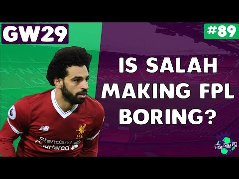 IS SALAH MAKING FPL BORING? | Gameweek 29 | Let's Talk Fanta