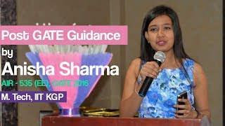 Post GATE Guidance by Anisha Sharma, M. Tech, IIT KGP