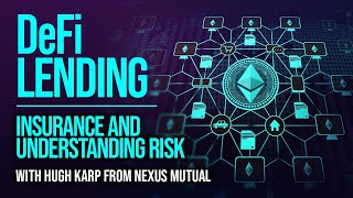 Insurance On Ethereum, Defi & Understanding Risk - Nexus Mutual