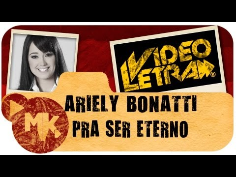 Ariely Bonatti - Pra ser Eterno (EXCLUSIVA) - Video da LETRA Oficial HD MK Music (VideoLETRA®)
