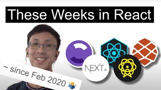 ⚛️ These Weeks in React as of May 2020