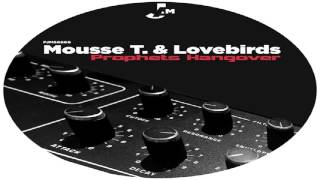 """Mousse T & Lovebirds  -  """"Closer To You"""""""