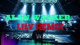 ALAN WALKER - LILY REMIX VERSION