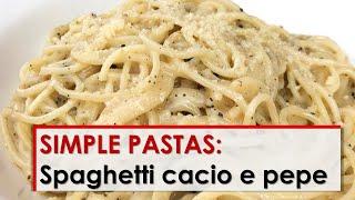 Simple Pastas: Spaghetti Cacio e Pepe