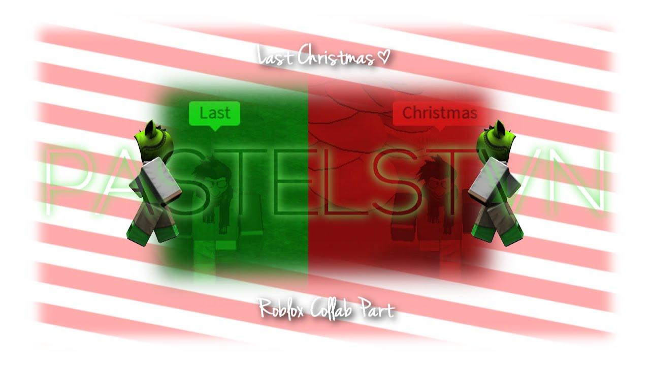 Roblox Music Video Last Christmas Youtube