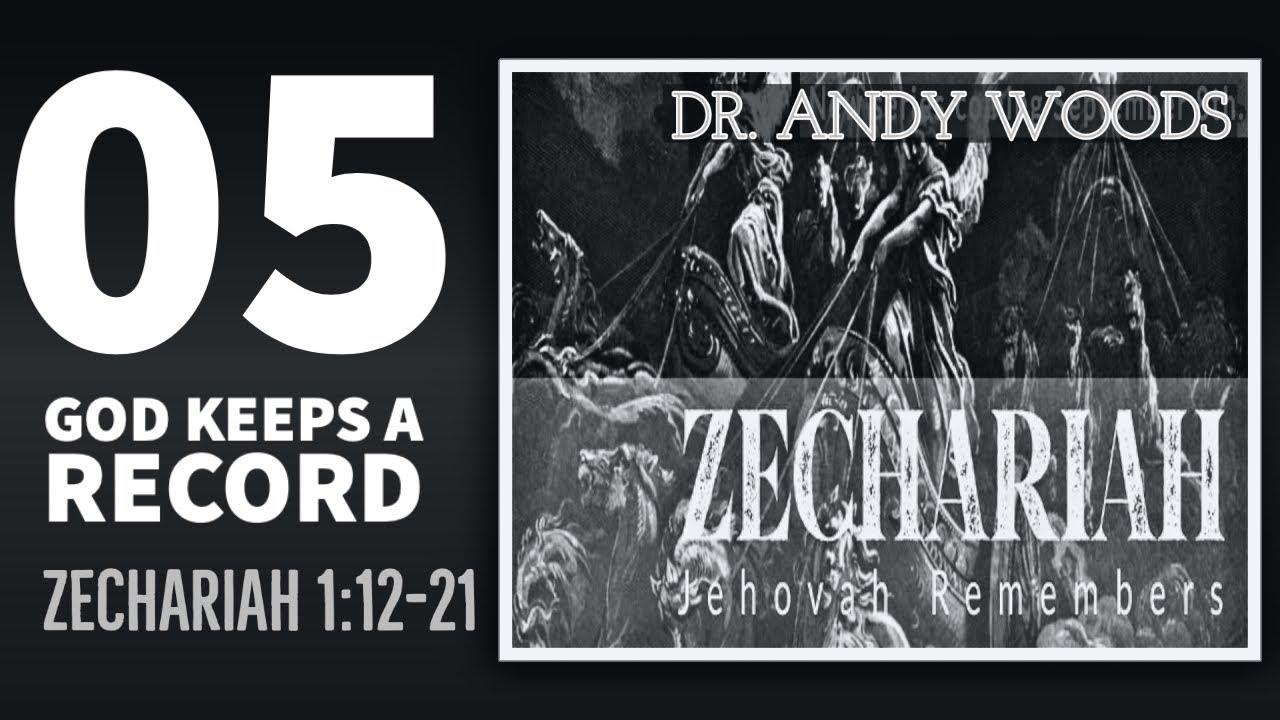 Download Zechariah Semon Series 05. GOD KEEPS A RECORD. Zechariah 1:12-17. Dr Andy Woods