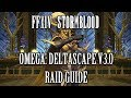 FFXIV Stormblood: Omega - Deltascape V3.0 Normal Raid Guide (Halicarnassus)