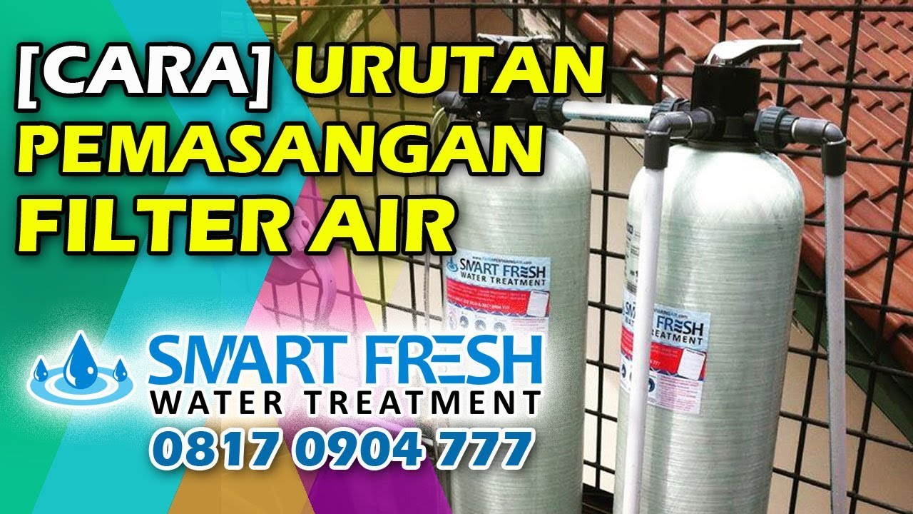 Cara Urutan Pemasangan Filter Air Smart Fresh Water