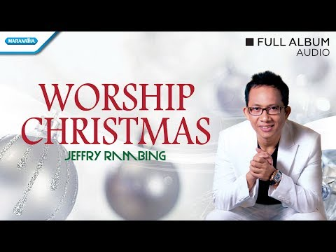 Worship Christmas - Jeffry Rambing (Audio full album)