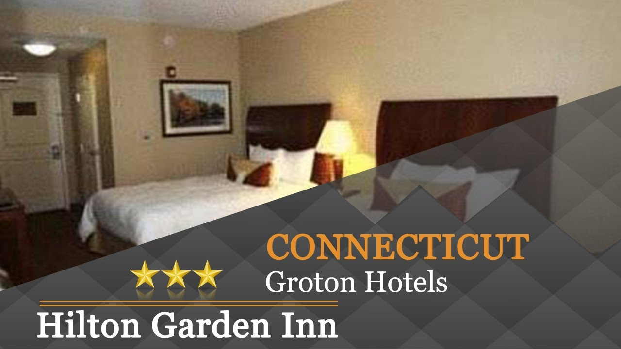 Hilton Garden Inn Mystic/Groton   Groton Hotels, Connecticut