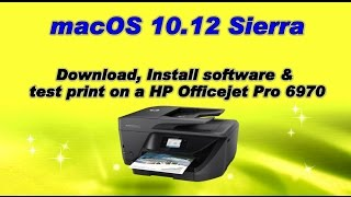 HP Officejet Pro 6970 : Download and install software on macOS 10 12 Sierra