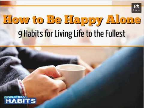 How To Live Happily Alone How To Living Life To The