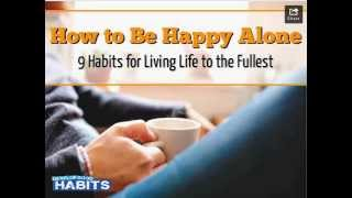 How to live Happily  Alone -how to Living Life to the Fullest