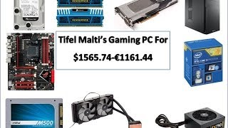 Build a Gaming PC for $1565.74-€1161.44 By TM - Jan 2014
