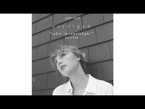 cardigan (cabin in candlelight version) (Audio) - Taylor Swift