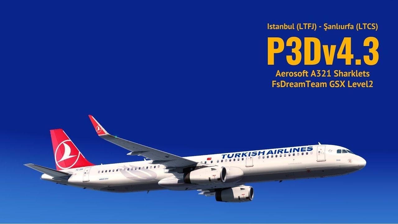 [P3Dv4 3] YENI AEROSOFT A321 + FsDreamTeam GSX Level2 | Istanbul (LTBA) -  Şanlıurfa (LTCS)