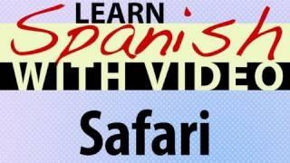 Learn Spanish with Video - Safari