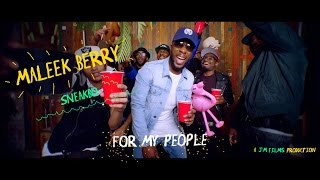 Смотреть клип Maleek Berry Ft Sneakbo - For My People