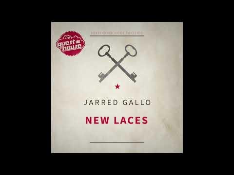 Jarred Gallo - New Laces