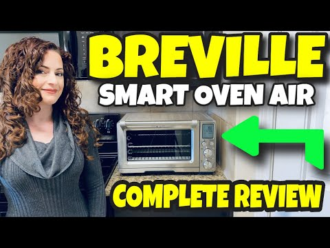 BREVILLE SMART OVEN AIR!! COMPLETE DETAILED REVIEW!