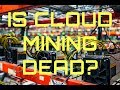 Is Crypto Cloud Mining Dead?