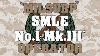 Milsurp Operator: SMLE No.1 Mk.III*