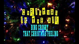 BING CROSBY - THAT CHRISTMAS FEELING