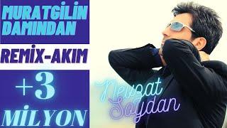 Nevzat Soydan - Murat Gilin Damından (Remix)