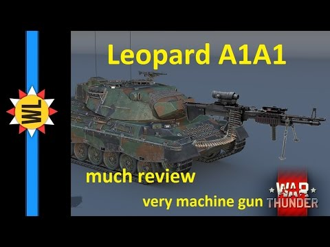 Leopard A1A1 - User Guide & Review - War Thunder - WellgunLegend