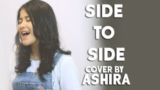 Side To Side cover by Ashira