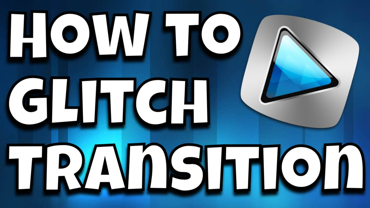 How To Do a Glitch Transition on Sony Vegas Pro