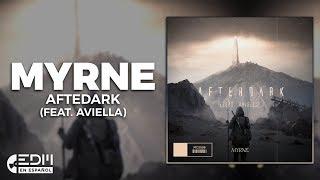 [Lyrics] MYRNE - Afterdark (feat. Aviella) [Letra en Español]