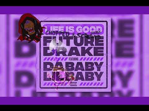 Future – Life Is Good (Remix Chopped & Screwed) Ft. Drake, DaBaby, Lil Baby