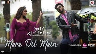 Mere Dil Mein   Half Girlfriend  Arjun K & Shraddha K  Veronica M & Yash N  Rishi Rich